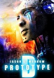 Prototype D (Prototype D #1) Book by Jason D. Morrow