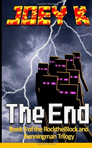 The End: Book 3 of the RocktheBlock and Runningman Trilogy