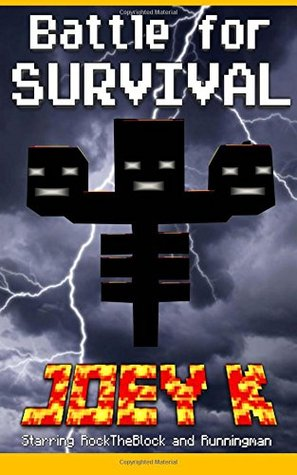 Battle for Survival - A Novel starring RockTheBlock and Runningman: Book One of the RockTheBlock and Runningman Trilogy: 1
