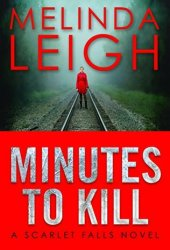 Minutes to Kill (Scarlet Falls, #2) Book Pdf