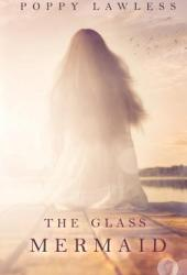 The Glass Mermaid (The Chancellor Fairy Tales, #1) Book Pdf
