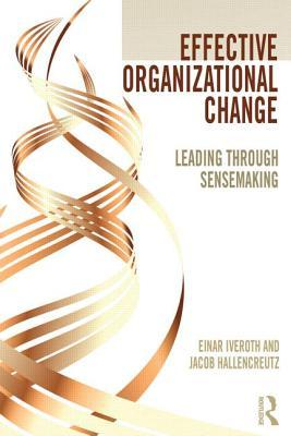 Effective Organizational Change: Leading Through Sensemaking