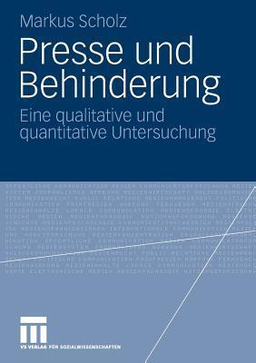 Presse Und Behinderung: Eine Qualitative Und Quantitative Untersuchung