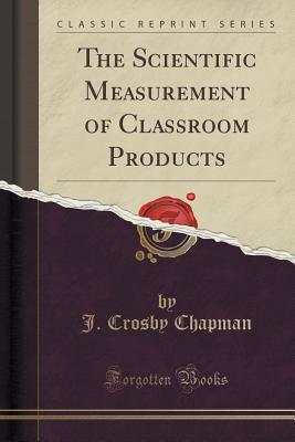 The Scientific Measurement of Classroom Products