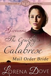 Giovanna: The Cowboy's Calabrese Mail Order Bride (Sweet Land of Liberty Brides #1) Book Pdf