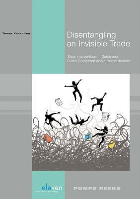 Disentangling an Invisible Trade: State Interventions in Dutch and Dutch-Curacaoan Single-Mother Families