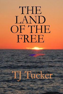 Image result for the land of the free tj tucker