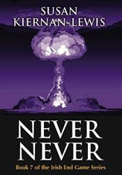 Never Never (The Irish End Games #7) Pdf Book