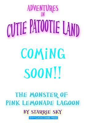 Adventures in Cutie Patootie Land and the Monster of Pink Lemonade Lagoon