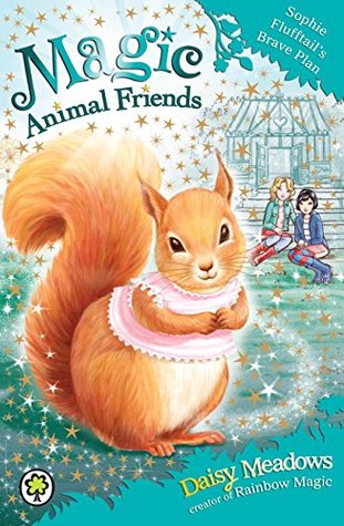 Sophie Flufftail's Brave Plan (Magic Animal Friends #5)