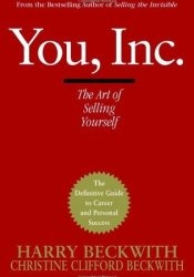 You, Inc.: The Art of Selling Yourself Pdf Book