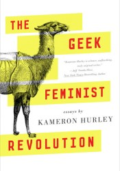 The Geek Feminist Revolution Pdf Book