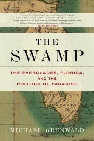 The Swamp: The Everglades, Florida, and the Politics of Paradise Book Pdf ePub