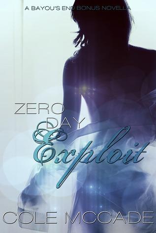 Zero Day Exploit (Bayou's End, #1.5)