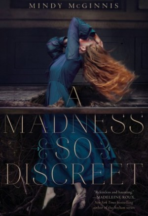 Book cover of A Madness So Discreet by Mindy McGinnis