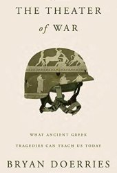 The Theater of War: What Ancient Greek Tragedies Can Teach Us Today Book Pdf