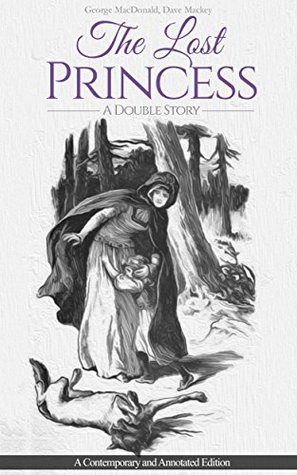 The Lost Princess: A Double Story or The Wise Woman: A