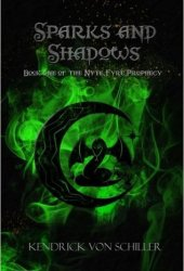 Sparks and Shadows (Nyte-Fyre Prophecy, #1)