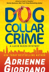 Dog Collar Crime (A Lucie Rizzo Mystery, #1) Book Pdf