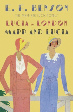 Lucia in London & Mapp and Lucia (The Mapp & Lucia Novels)