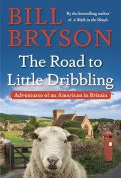 The Road to Little Dribbling: Adventures of an American in Britain Pdf Book
