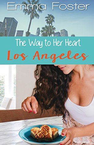 The Way to Her Heart #1: Los Angeles Romance Book Cover