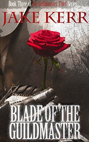Blade of the Guildmaster (The Guildmaster Thief #3)