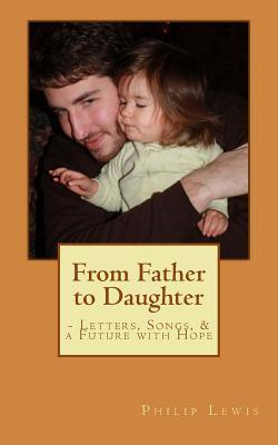From Father to Daughter: - Letters, Songs and a Future with Hope