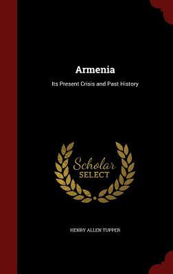 Armenia: Its Present Crisis and Past History