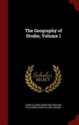 The Geography of Strabo, Volume 1