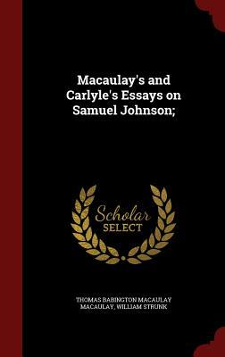 Macaulay's and Carlyle's Essays on Samuel Johnson;