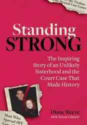Standing Strong: An Unlikely Sisterhood and the Court Case That Made History Pdf Book