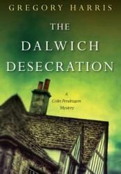 The Dalwich Desecration (Colin Pendragon Mysteries #4) Pdf Book