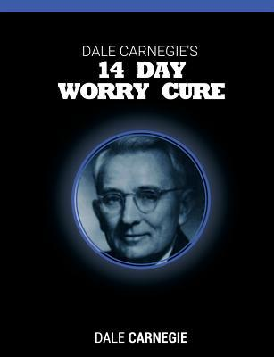 Dale Carnegie's 14 Day Worry Cure