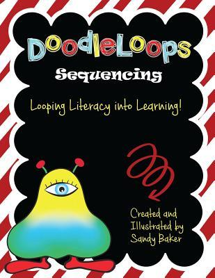 Doodleloops - Sequencing: 234 Engaging Prompts to Promote Creativity and Inspire Children to Write