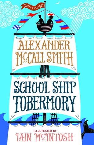 School Ship Tobermory (School Ship Tobermory, #1)