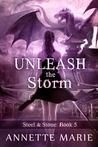 Unleash the Storm (Steel & Stone, #5)