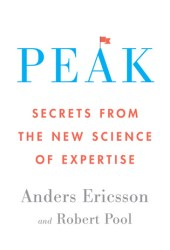 Peak: Secrets from the New Science of Expertise Book Pdf