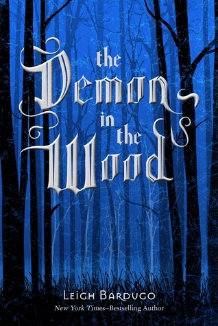 The Demon in the Wood (Shadow and Bone, #0.1)