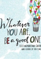 Whatever You Are, Be a Good One Pdf Book