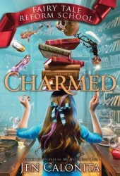 Charmed (Fairy Tale Reform School, #2) Book