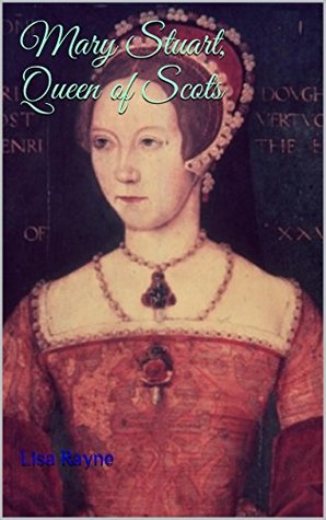 Mary Stuart, Queen of Scots (Royal Affairs Book 1)