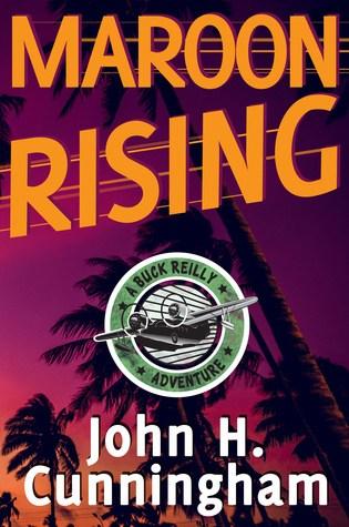 Maroon Rising (Buck Reilly Adventure #5) Book Pdf ePub