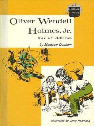 Oliver Wendell Holmes Jr., Boy of Justice