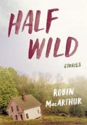 Half Wild: Stories Pdf Book