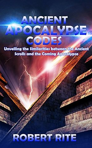 Ancient Apocalypse Codes: Unveiling the Similarities between the Ancient Scrolls and the Coming Apocalypse
