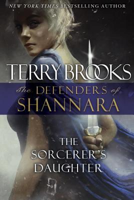 The Sorcerer's Daughter (The Defenders of Shannara #3)