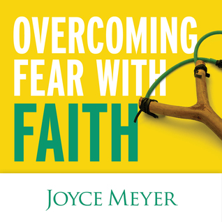 Overcoming Fear with Faith
