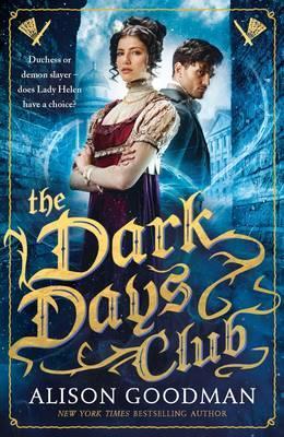 The Dark Days Club (Lady Helen #1) – Alison Goodman