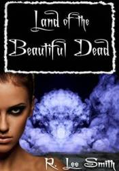 Land of the Beautiful Dead Pdf Book